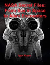 Nasa Secret Files: From Sex In Space to Alien Encounters