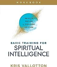 Basic Training for Spiritual Intelligence: Develop the Art of Thinking Like God