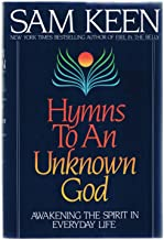 Hymns To An Unknown God : Awakening The Spirit In Everyday Life