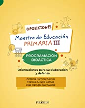 Oposiciones. Maestro de Educación Primaria III: Programación didáctica. Orientaciones para su elaboración y defensa (Psico...
