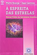 À Espreita das Estrelas. Manual Prático de Astronomia Amadora