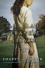 The Ballad of Frankie Silver: A Ballad Novel (Ballad Novels Book 5)