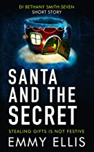 Santa and the Secret: STEALING GIFTS IS NOT FESTIVE (DI Bethany Smith Book 7) (English Edition)