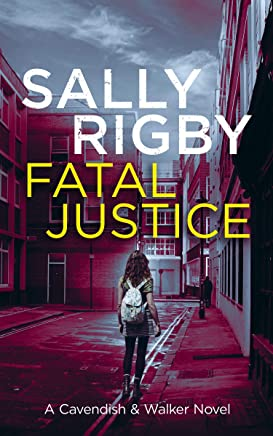 Fatal Justice: A Cavendish & Walker Novel - Book 2 (English Edition)