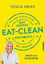 Das große Eat-Clean Kochbuch: Die Eat Clean Diät. Das Original. (German Edition)