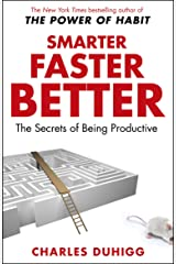 Smarter Faster Better: The Secrets of Being Productive Kindle Edition