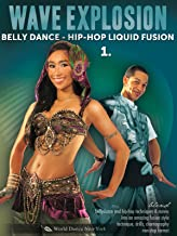 Wave Explosion: Belly Dance - Hip-Hop Liquid Fusion - 1