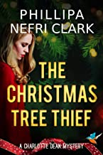 The Christmas Tree Thief (Charlotte Dean Mysteries Book 1)