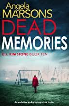Dead Memories: An addictive and gripping crime thriller (Detective Kim Stone Crime Thriller Book 10) (English Edition)