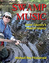 Swamp Music: Gator Country' s Musical Legacy