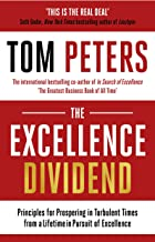 The Excellence Dividend: Principles for Prospering in Turbulent Times from a Lifetime in Pursuit of Excellence (English Edition)
