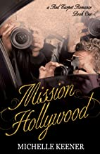 Mission Hollywood (A Red Carpet Romance Book 1)