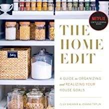 The Home Edit: A Guide to Organizing and Realizing Your House Goals (Includes Refrigerator Labels Download)
