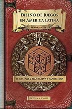 Diseño y narrativa transmedia: Teoría y práctica (Diseño de juegos en América latina II) (Volume 2) (Spanish Edition)
