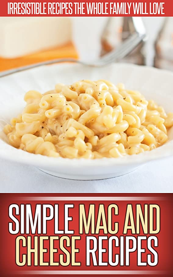 マーティンルーサーキングジュニア固体トレースMac And Cheese Recipes: A Creative Collection Of Recipes That Recreate The Classic Mac And Cheese. (Simple Recipe Series) (English Edition)