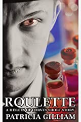Roulette (The Heroes of Corvus) Kindle Edition