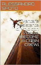 Diventare Assistente di Volo con Volotea [BECOME A CABIN CREW] (Italian Edition)