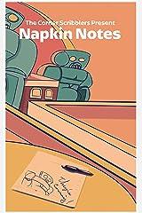 Napkin Notes: A Corner Scribblers Anthology (Corner Scribblers Quarterly Collections) Kindle Edition