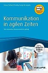 Kommunikation in agilen Zeiten - inkl. Arbeitshilfen online: Wie innovative Zusammenarbeit gelingt (Haufe Fachbuch) Kindle Ausgabe