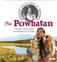 The Powhatan: The Past and Present of Virginia's First Tribes (American Indian Life)