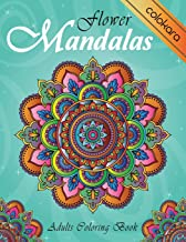 Flower Mandalas Adult Coloring Book: Advanced Designs for Adults, Teens, and Children | Stress Relief, Meditation and Relaxation