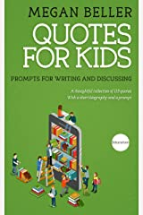 Quotes For Kids: Prompts for Writing and Discussing Kindle Edition