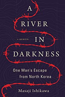 A River in Darkness: One Man's Escape from North Kor