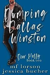 Dumping Dallas Winston (Dear Molly Book 2) Kindle Edition