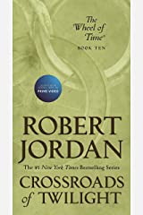Crossroads of Twilight: Book Ten of 'The Wheel of Time' Kindle Edition