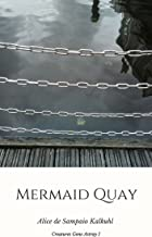 Mermaid Quay (Creatures Gone Astray Book 1)