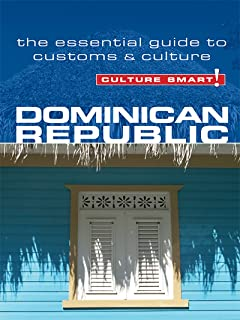 Dominican Republic - Culture Smart!: The Essential Guide to Customs & Culture (English Edition)