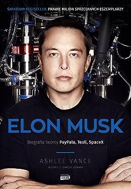 Elon Musk. Biografia tworcy PayPal, Tesla, SpaceX