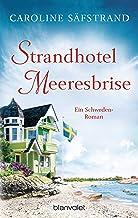 Strandhotel Meeresbrise: Ein Schweden-Roman (German Edition)