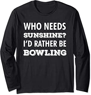 I'd Rather be Bowling Bowler Funny Gag Gift Idea Long Sleeve T-Shirt