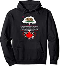 California Grown with Canadian Roots - Canada Hoodie