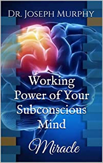 Working Power of Your Subconscious Mind: Miracle