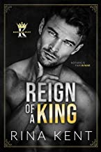 Reign of a King: A Dark Billionaire Romance (Kingdom Duet Book 1)