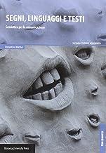 Scaricare Libri Segni, linguaggi e testi. Semiotica per la comunicazione PDF