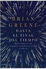 Hasta el final del tiempo: Mente, materia y nuestra búsqueda de significado en un universo en evolución (Spanish Edition) Kindle Edition