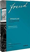 Freud - O infamiliar [Das Unheimliche] – Edição comemorativa bilíngue (1919-2019): Seguido de O homem da areia de E. T. A....