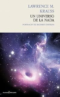 Un universo de la nada (Ensayo (Pasado Presente)) (Spanish Edition)