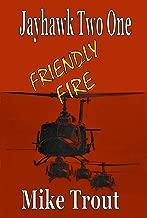 Friendly Fire (Jayhawk Two One Book 3)