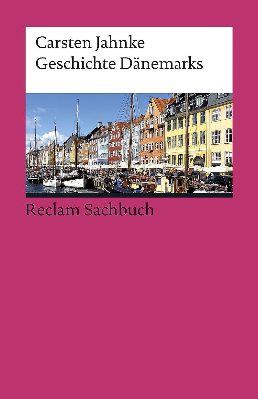基本的な邪悪なに付けるGeschichte D?nemarks: Reclam Sachbuch (German Edition)