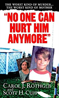 No One Can Hurt Him Anymore (Pinnacle True Crime)