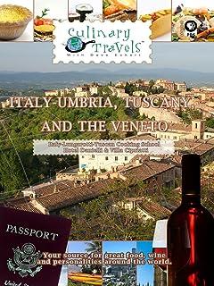 Culinary Travels - Italy - Umbria, Tuscany, and the Veneto Italy