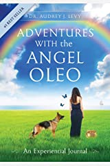 Adventures WITH the Angel Oleo: An Experiential Journal Kindle Edition