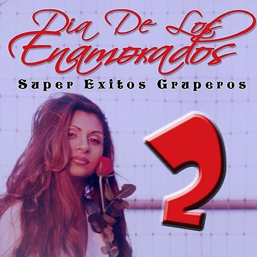 Dia de los Enamorados: Super Exitos Gruperos, Vol. 2