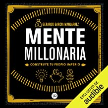 Mente millonaria [Millionaire Mind]: Construye tu propio imperio [Build Your Own Empire]
