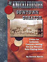 The Knuckleduster Cowtown Creator; Create an Authentic Cowtown Setting for Any Western Role-Playing Game