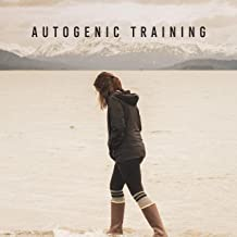 Autogenic Training – Soothing Music for Relaxation Exercises, Calming and Relieving Stress and Tension, for Problems with Neurosis, Negative Emotions, Insomnia and Sleeping Problems